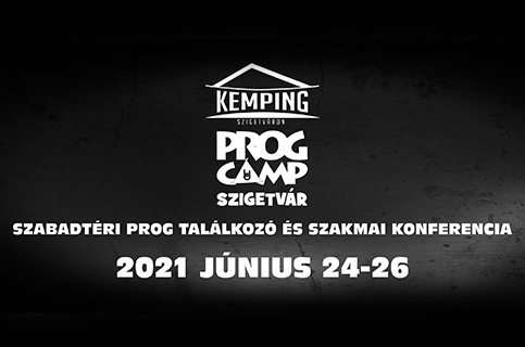 Prog Camp Szigetvár 2021. június 24-26.